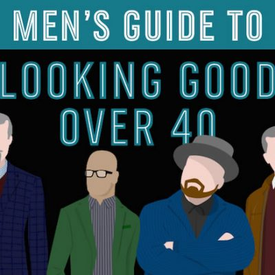 How To – Men's Guide To Looking Good Over 40